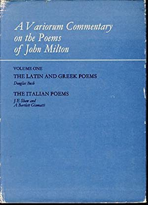 A Variorum Commentary on the Poems of John Milton. Volume One: The Latin and Greek Poems / The ...