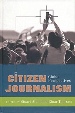 Citizen journalism. Global perspectives. Global crises and the media Vol. 1.