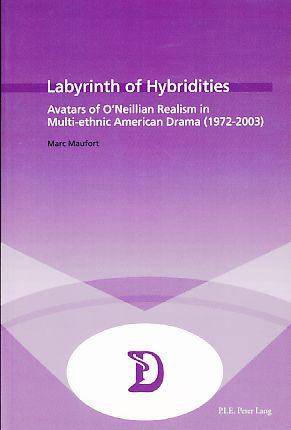 Labyrinth of hybridities. Avatars of ONeillian realism: Maufort, Marc: