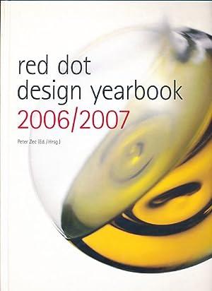Red dot design yearbook 2006/2007. Red dot: Zec, Peter (Hg.):