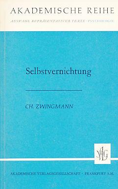 Selbstvernichtung.: Zwingmann, Charles (Hrsg.):