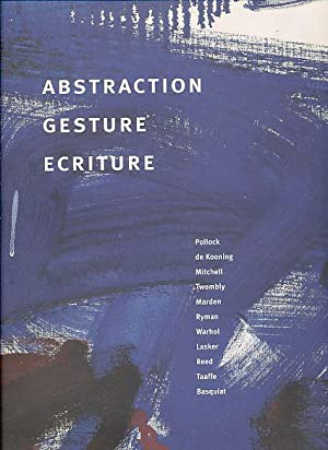 Abstraction Gesture Ecriture. Paintings from the Daros: Bois, Yve-Alain (u.a.):