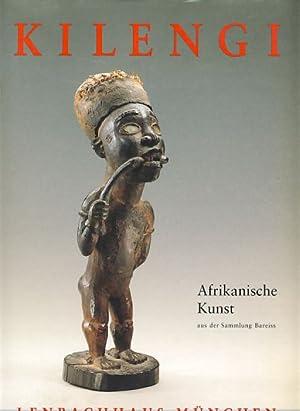 Kilengi. Afrikanische Kunst aus der Sammlung Bareiss.Ausstellung: Roy, Christopher D.: