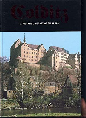 Colditz. A Pictorial History of OFLAG IVC.