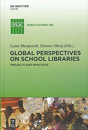 Global perspectives on school libraries. Projects and: Marquardt, Luisa and