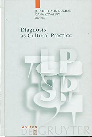 Diagnosis as cultural practice. Language, power and: Duchan, Judith F.