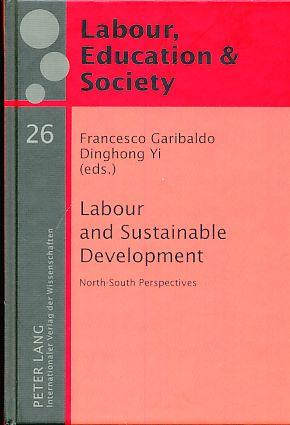 Labour and Sustainable Development. North-South Perspectives. Reihe: Garibaldo, Francesco and