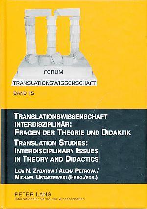 Translationswissenschaft interdisziplinär. Fragen der Theorie und Didaktik.: Zybatow, Lew, Michael