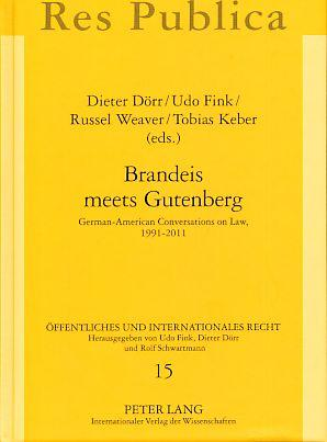 Brandeis meets Gutenberg. German-American conversations on law,: Dörr, Dieter, Udo