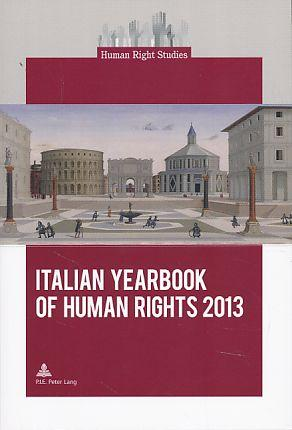 Italian Yearbook of Human Rights 2013. Human: Papisca, Antonio (Ed.):
