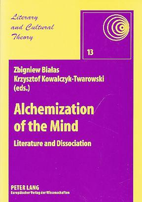 Alchemization of the mind. Literature and dissociation.: Bialas, Zbigniew and