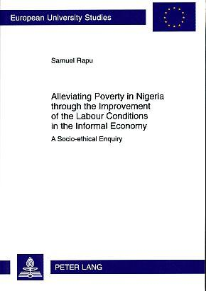 Alleviating poverty in Nigeria through the improvement of the labour conditions in the informal e...