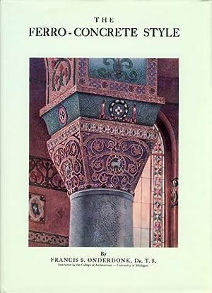 The Ferro-Concrete Style.: Onderdonk, Francis S.: