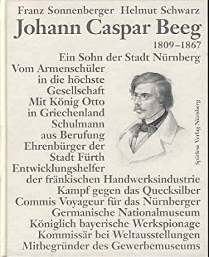 Johann Caspar Beeg 1809 - 1867. Lebenslinien: Sonnenberger, Franz und