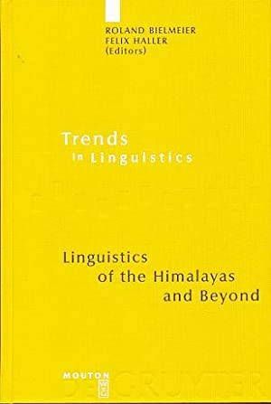Linguistics of the Himalayas and beyond.: Bielmeier, Roland and