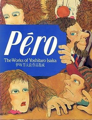 Péro. The works of Yoshitaro Isaka = Isaka Yoshitaro sakuhin shu sei.: Isaka, Yoshitaro: