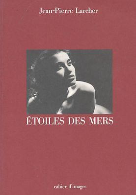 Etoiles des Mers.: Larcher, Jean-Pierre: