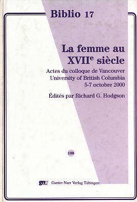 La femme au XVIIe siècle : actes: Hodgson, Richard [Hrsg.]: