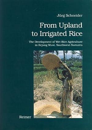 From upland to irrigated rice: the development: Schneider, Jürg: