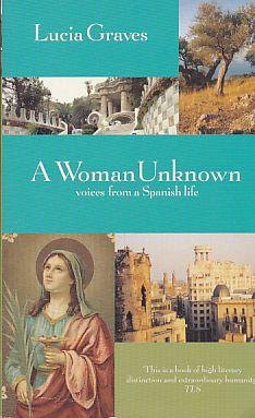 A Woman Unknown. Voices from a Spanish Life.