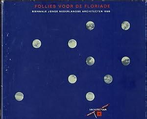 Follies voor de Floriade. Biennale Jonge Nederlandse Architecten 1989. Een Paviljoen in Arcadie. ...