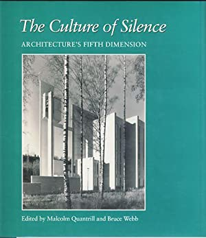 The Culture of Silence. Architecture's Fifth Dimension. Studies in Architecture and Culture, ...