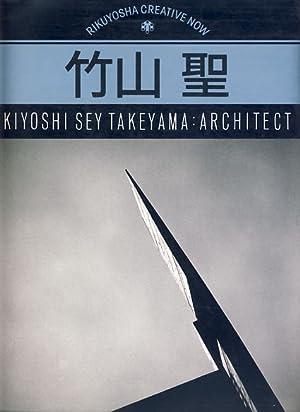 Kiyoshi Sey Takeyama - architect. Rikuyosha creative: Takeyama, Kiyoshi Sey: