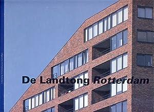 De Landtong Rotterdam. Architect Frits van Dongen. Teksten: Joan Busquets, Wouter Vanstiphout.: ...