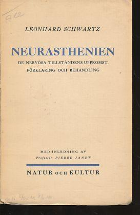 Neurasthenien. De nervösa tillståndens uppkomst, förklaring och: Schwartz, Leonhard:
