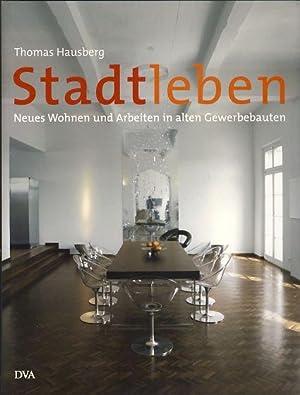Stadtleben. Neues Wohnen und Arbeiten in alten: Hausberg, Thomas: