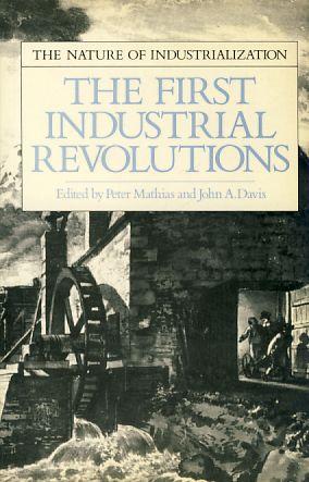 The first Industrial Revolutions.: Mathias, Peter und John A. Davis: