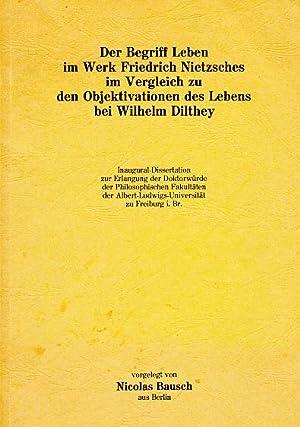 Der Begriff Leben im Werk Friedrich Nietzsches: Bausch, Nicolas: