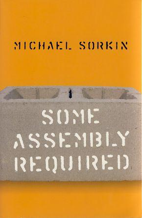 Some assembly required.: Sorkin, Michael: