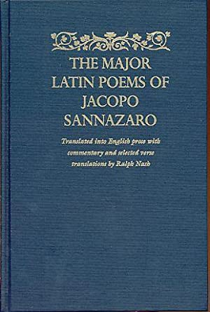 The Major Latin Poems of Jacopo Sannazaro. Translated into English prose with commentary and ...
