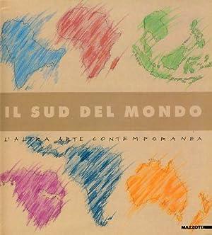 Il sud del mondo. l'altra arte contemporanea.: Strano, Carmelo (Ed.):
