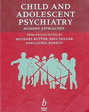 Child and Adolescent Psychiatry. Modern Approaches.: Rutter, Michael (Ed.)