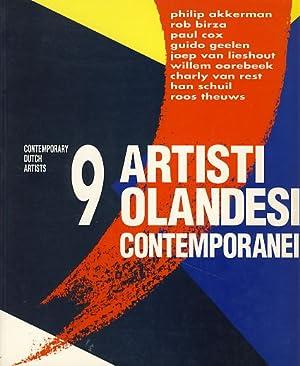 9 artisti olandesi contemporanei. Philip Akkerman, Rob: Adrichem, Jan van