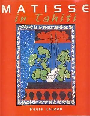 Matisse in Tahiti.: Laudon, Paule: