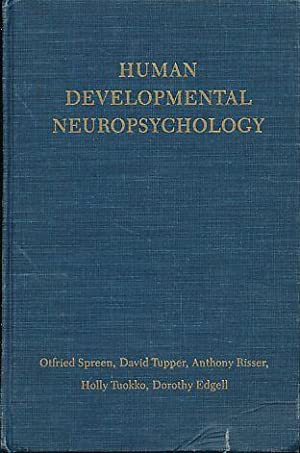 Human Developmental Neuropsychology. With Holly Tuokko and: Spreen, Otfried, David