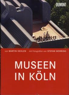 Museen in Köln. Mit Fotogr. von Stefan: Oehlen, Martin: