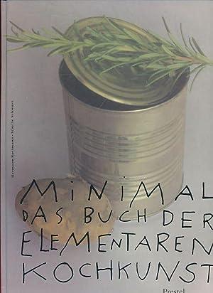Minimal : das Buch der elementaren Kochkunst.: Rottmann, Hermann: