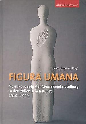 Figura Umana : Normkonzepte der Menschendarstellung in: Leuschner, Eckhard [Hrsg.]: