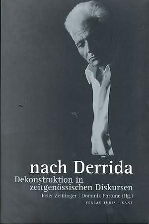 Nach Derrida. Dekonstruktion in zeitgenössischen Diskursen.: Zeillinger, Peter und