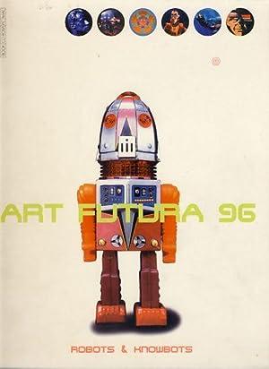 Art Futura 96. Robots and Knowbots. Circulo: Algora, Montxo (Ed.):