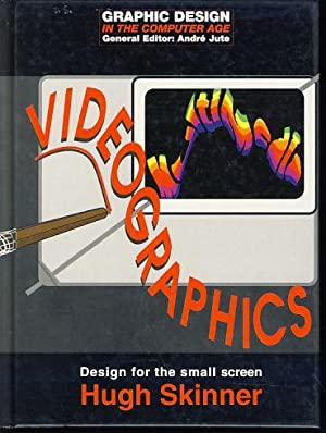 Videographics. Design for the small screen.: Skinner, Hugh: