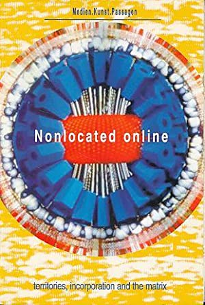 Nonlocated online Digital territories, incorporations and the: Stricker, Klaus (Hg.):