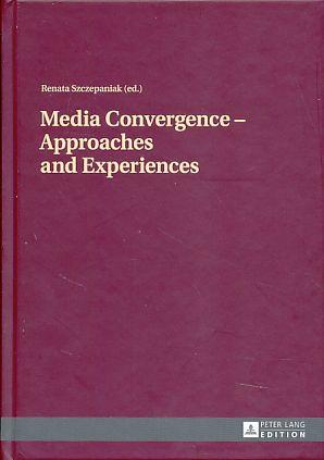 Media convergence - approaches and experiences. Aftermath: Szczepaniak, Renata (Ed.):