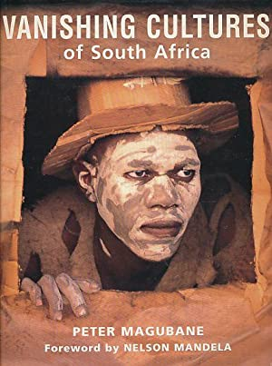 Vanishing Cultures of South Africa. Changing Costoms in a changing world.