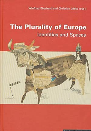 The plurality of Europe. Identities and spaces.: Eberhard, Winfried, Christian