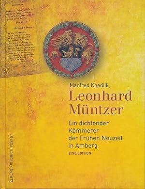 Leonhard Müntzer. Ein dichtender Kämmerer der Frühen: Knedlik, Manfred: